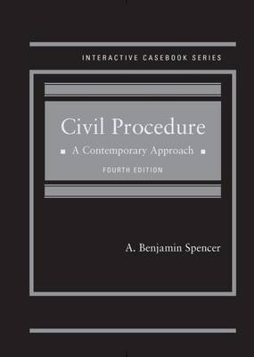Civil Procedure: A Contemporary Approach - Interactive Casebook Series (Hardback)
