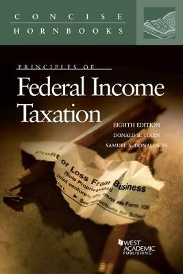 Principles of Federal Income Taxation - Concise Hornbook Series (Paperback)