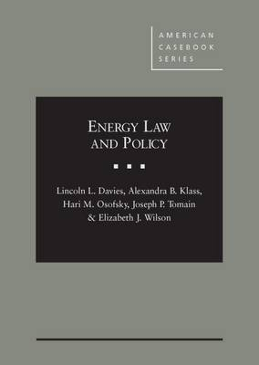 Energy Law and Policy - American Casebook Series (Hardback)
