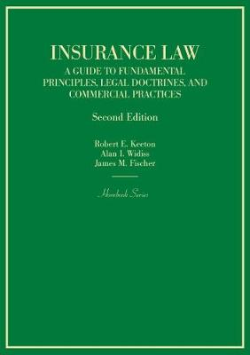 Insurance Law: A Guide to Fundamental Principles, Legal Doctrines, and Commercial Practices - Hornbooks (Hardback)