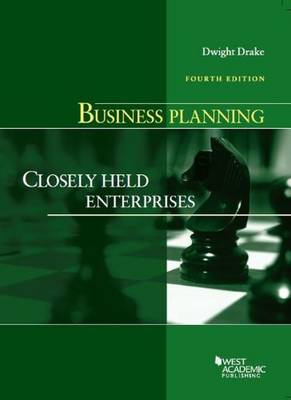 Business Planning: Closely Held Enterprises, 4th - American Casebook Series (Paperback)