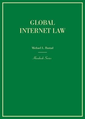 Global Internet Law - Hornbook (Hardback)