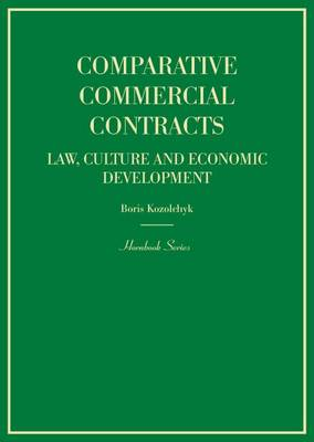 Comparative Commercial Contracts: Law, Culture and Economic Development (Hornbook Series) - Hornbook (Hardback)