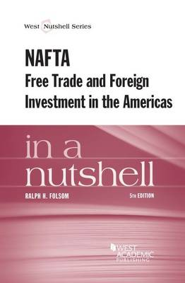 NAFTA and Free Trade in the Americas in a Nutshell - Nutshell Series (Paperback)