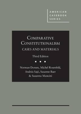 Comparative Constitutionalism: Cases and Materials - American Casebook Series (Hardback)