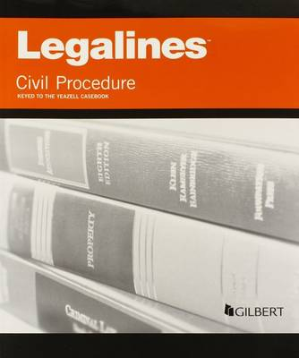 Legalines on Civil Procedure, Keyed to Yeazell - Legalines (Paperback)