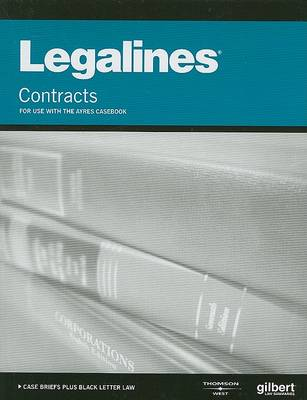 Legalines on Contracts,Keyed to Ayres - Legalines (Paperback)