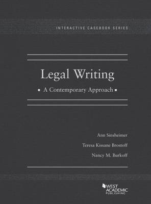 Legal Writing, A Contemporary Approach - Interactive Casebook Series (Hardback)