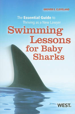 Swimming Lessons for Baby Sharks: The Essential Guide to Thriving as a New Lawyer - Career Guides (Paperback)