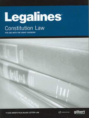 Legalines on Constitutional Law, Keyed to Varat - Legalines (Paperback)