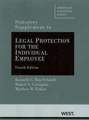 Statutory Supplement to Legal Protection for the Individual Employee - American Casebook Series (Paperback)