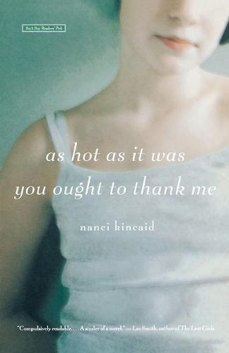 As Hot as it Was You Ought to Thank Me: A Novel (Paperback)
