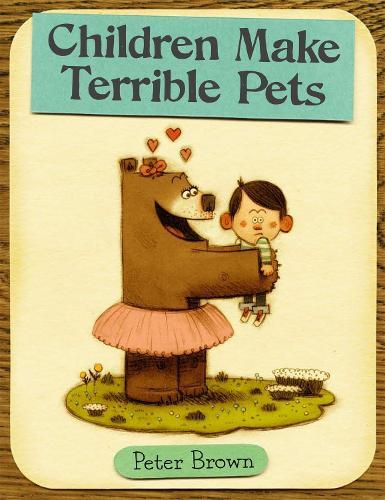 Children Make Terrible Pets (Hardback)