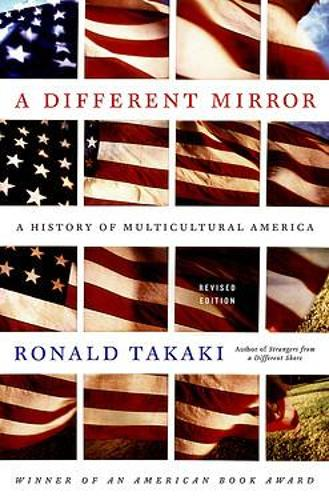 A Different Mirror: A History of Multicultural America (Paperback)