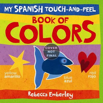 My Spanish Touch-and-feel Book of Colors (Hardback)