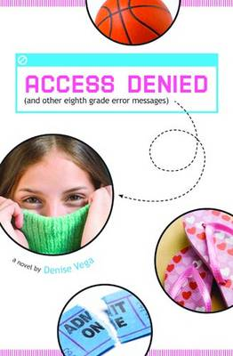 Access Denied: (and Other Eighth Grade Error Messages) (Hardback)