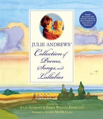 Julie Andrews' Collection Of Poems, Songs And Lullabies (Hardback)