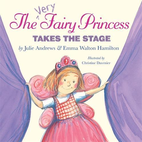 The Very Fairy Princess Takes The Stage - Very Fairy Princess (Hardback)