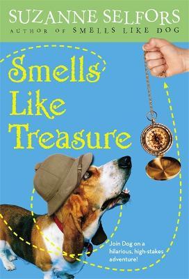 Smells Like Treasure: Number 2 in series - Smells Like Dog (Paperback)