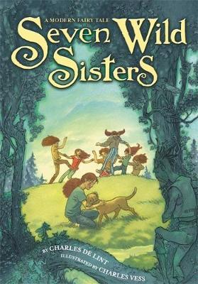 Seven Wild Sisters: A Modern Fairy Tale (Hardback)