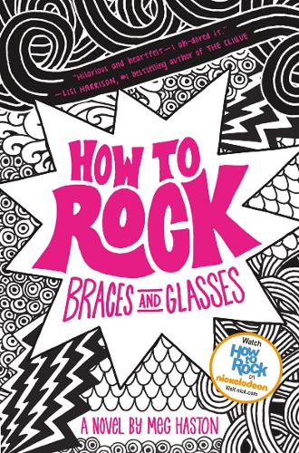 How to Rock Braces and Glasses (Paperback)