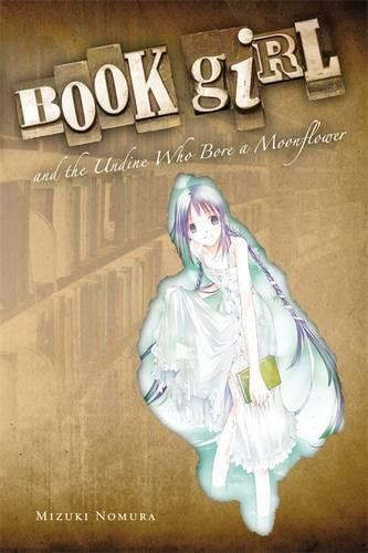 Book Girl and the Undine Who Bore a Moonflower (light novel) (Paperback)