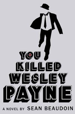 You Killed Wesley Payne (Hardback)