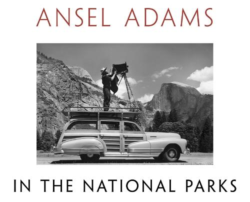Ansel Adams in the National Parks: Photographs from America's Wild Places (Hardback)