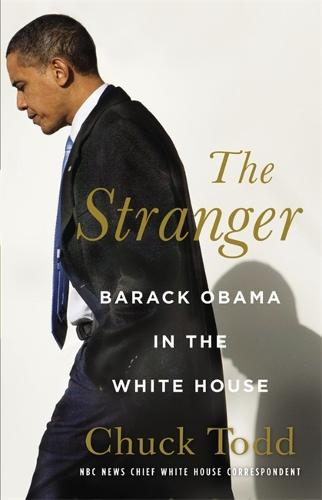 The Stranger: Barack Obama in the White House (Hardback)