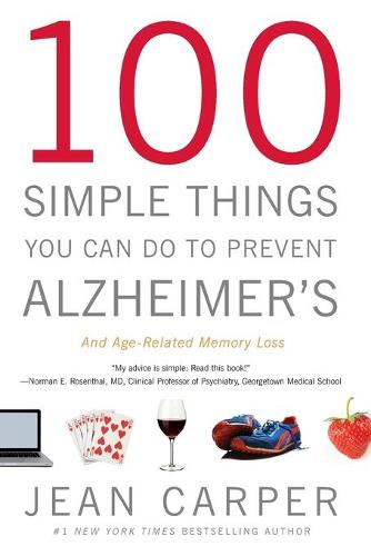 100 Simple Things You Can Do to Prevent Alzheimer's and Age-Related Memory Loss (Paperback)