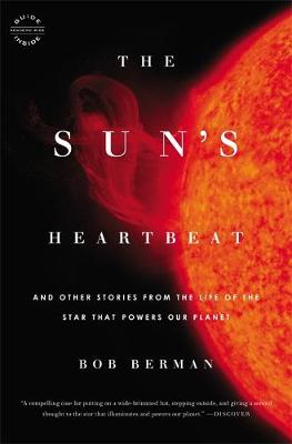 The Sun's Heartbeat: And Other Stories from the Life of the Star That Powers Our Planet (Paperback)