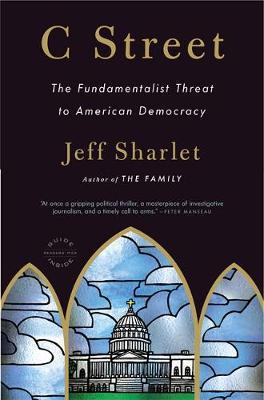 C Street: The Fundamentalist Threat to American Democracy (Paperback)