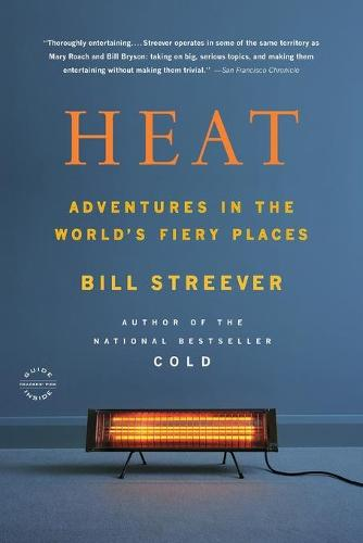 Heat: Adventures in the World's Fiery Places (Paperback)