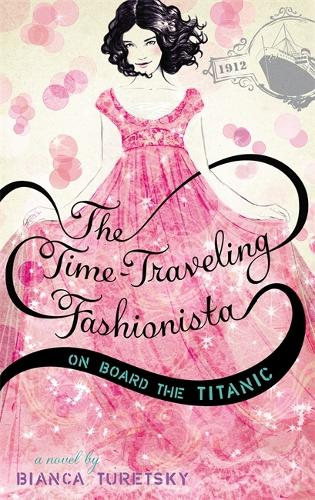 The Time-Traveling Fashionista on Board the Titanic - Time-Traveling Fashionista (Paperback)