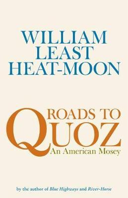 Roads To Quoz: An American Mosey (Hardback)
