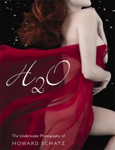 H2o: The Underwater Photography of Howard Schatz (Hardback)