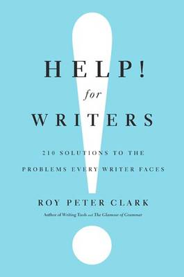 Help! For Writers: 210 Solutions to the Problems Every Writer Faces (Hardback)