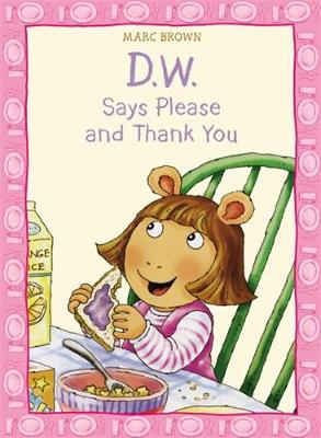 D.W. Says Please And Thank You (Paperback)