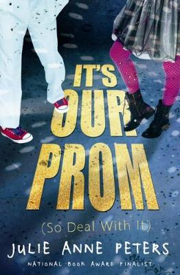 It's Our Prom (So Deal With It) (Hardback)