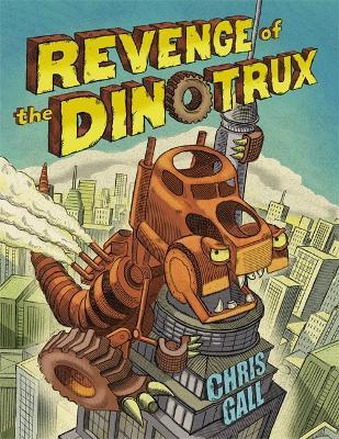 Revenge of the Dinotrux - Dinotrux (Hardback)