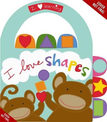 I Love Shapes! - I Love Learning (Hardback)