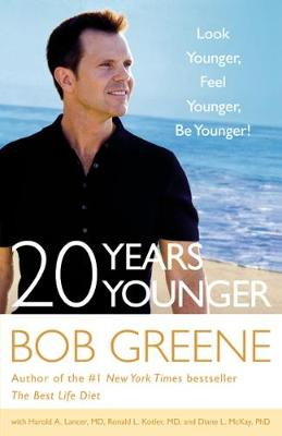 20 Years Younger: Look Younger, Feel Younger, Be Younger! (Hardback)