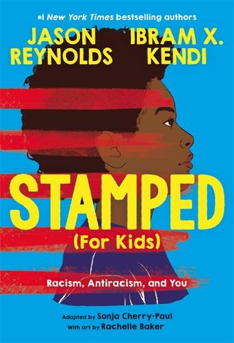 Stamped (For Kids): Racism, Antiracism, and You (Hardback)