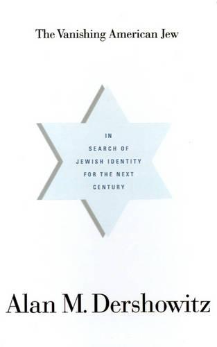 The Vanishing American Jew: In Search of Jewish Identity for the Next Century (Hardback)
