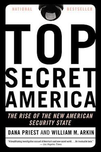 Top Secret America: The Rise of the New American Security State (Paperback)