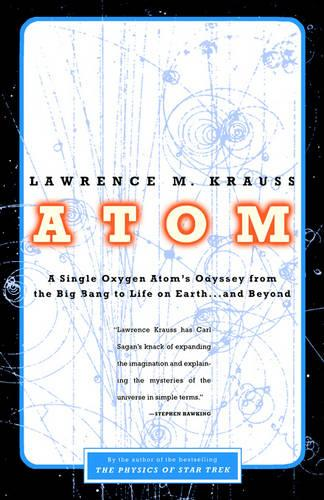 Atom: A Single Oxygen Atom's Odyssey from the Big Bang to Life on Earth... and Beyond (Paperback)