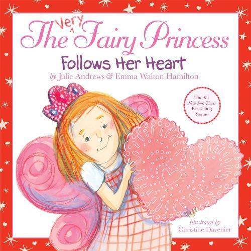 The Very Fairy Princess Follows Her Heart - Very Fairy Princess (Hardback)