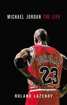 Michael Jordan: The Life (Hardback)