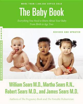 The Baby Book: Everything You Need to Know About Your Baby from Birth to Age Two (Paperback)
