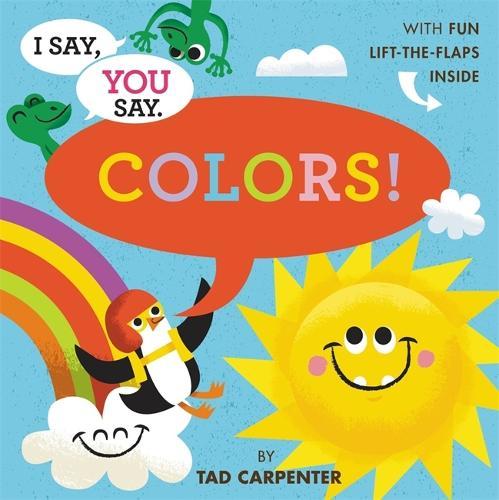 I Say, You Say Colors! (Hardback)